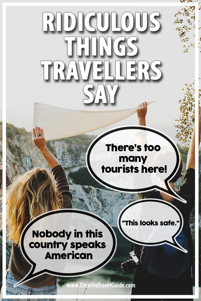 Ridiculous things travellers say