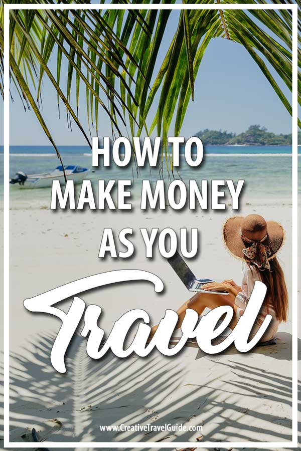 Ways to make money whilst you travel