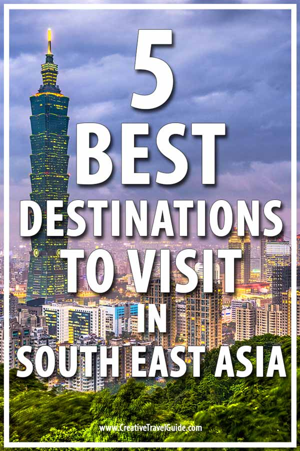 Best destinations to visit in South East Asia