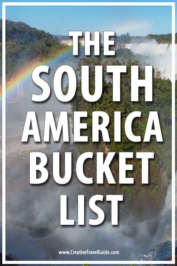 South America Bucket List