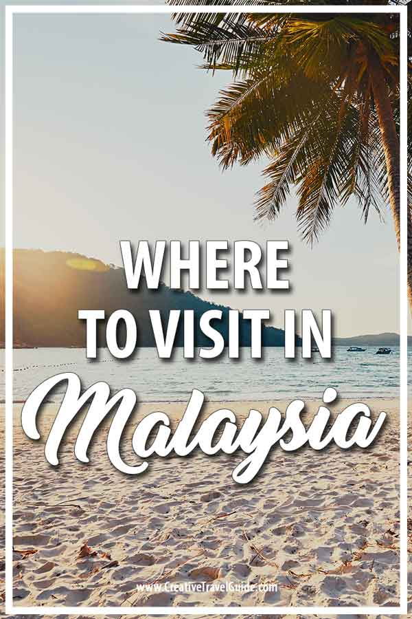 Where to go in Malaysia