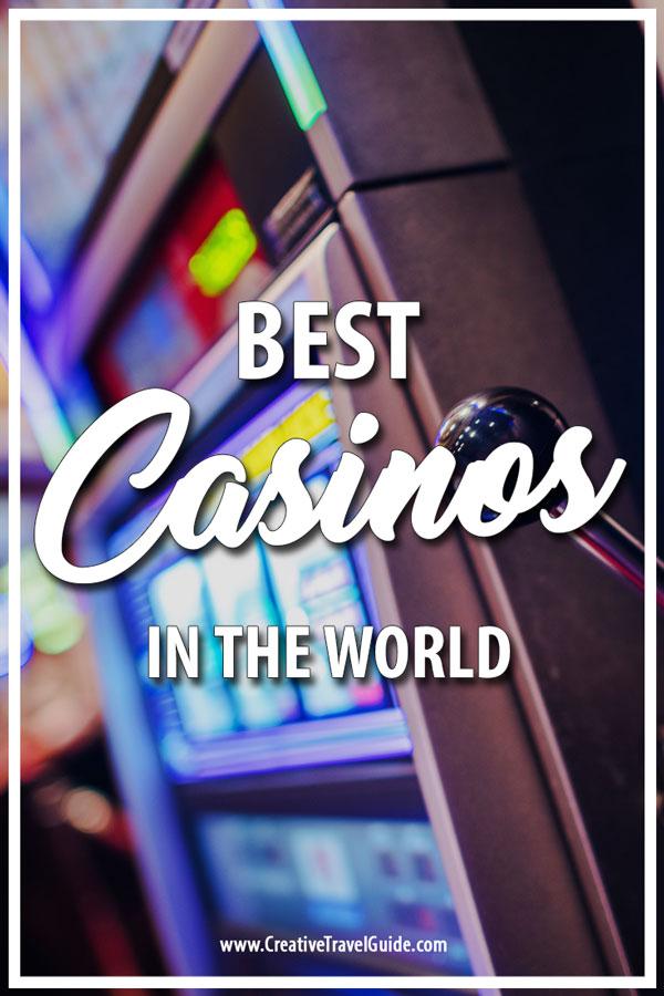 best casinos in the world