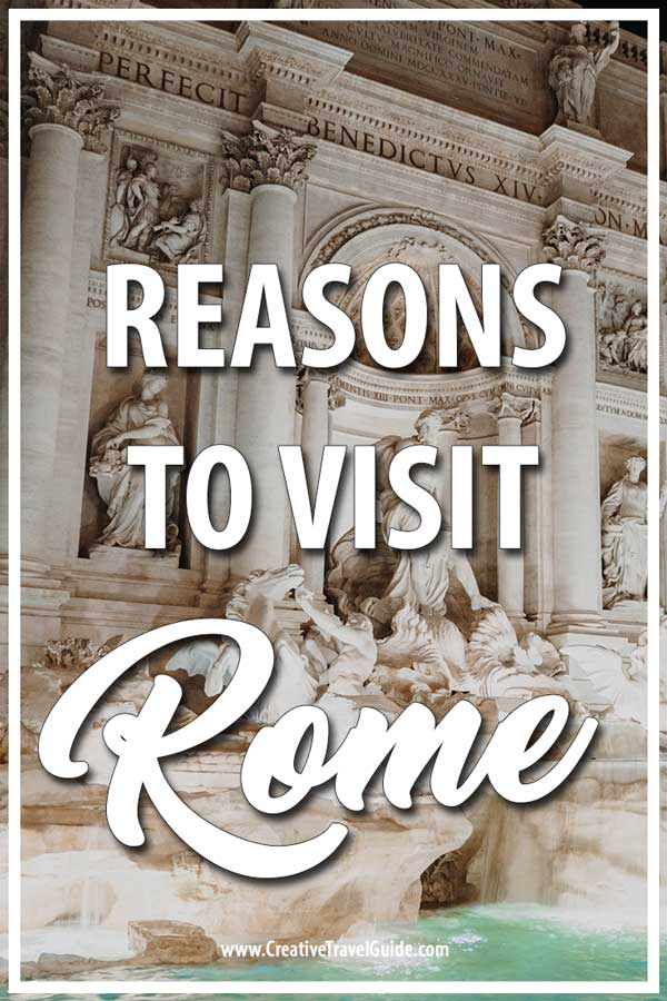 WHY YOU SHOULD VISIT ROME