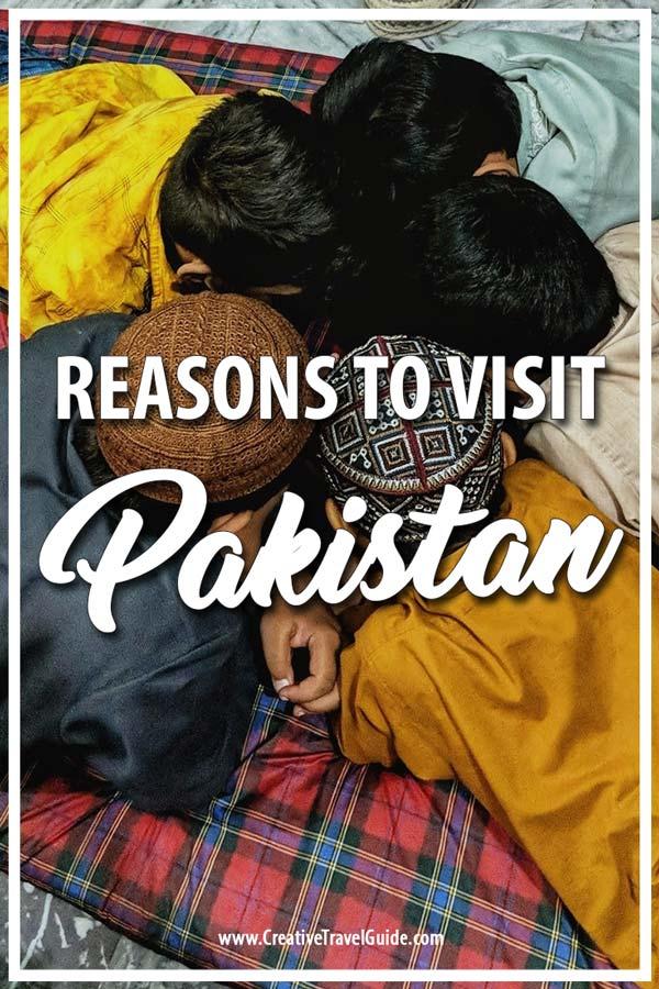 reasons to visit Pakistan