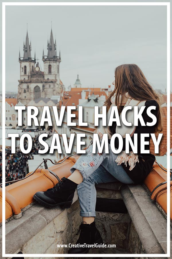 TRAVEL HACKS TO SAVE MONEY