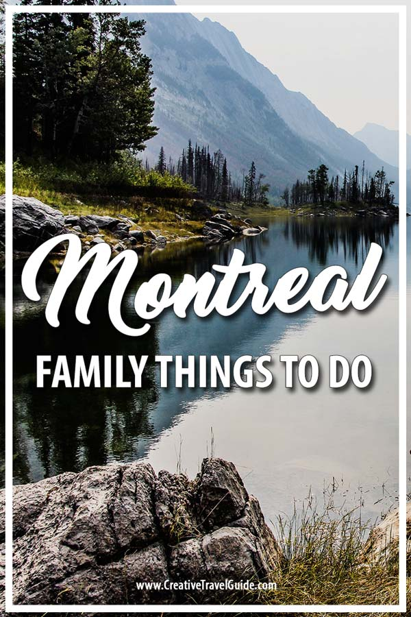 Things to do with family in montreal