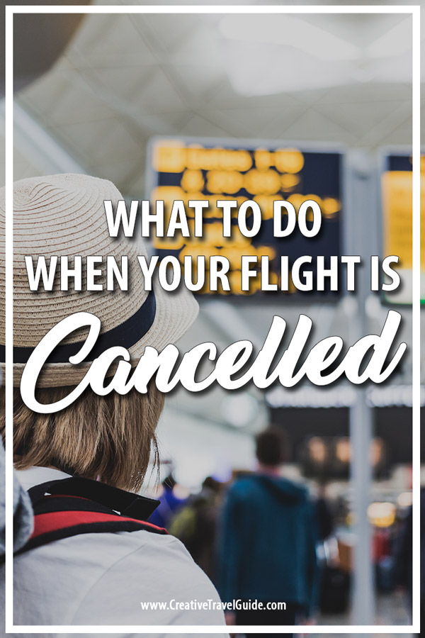 WHAT TO DO WHEN A FLIGHT IS CANCELLED