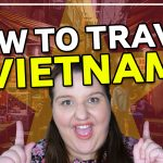 HOW TO TRAVEL AROUND VIETNAM