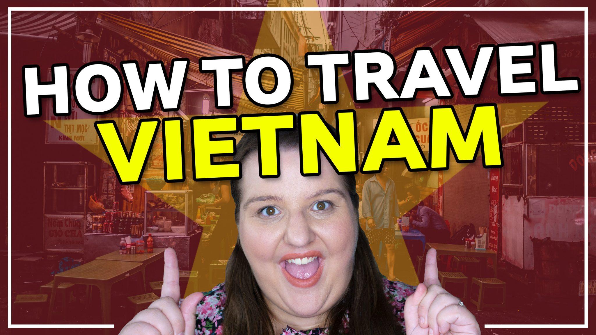 HOW TO TRAVEL AROUND VIETNAM