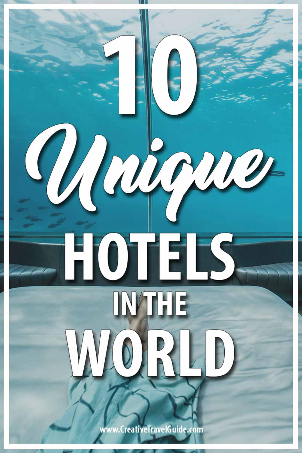 Unique hotels in the world
