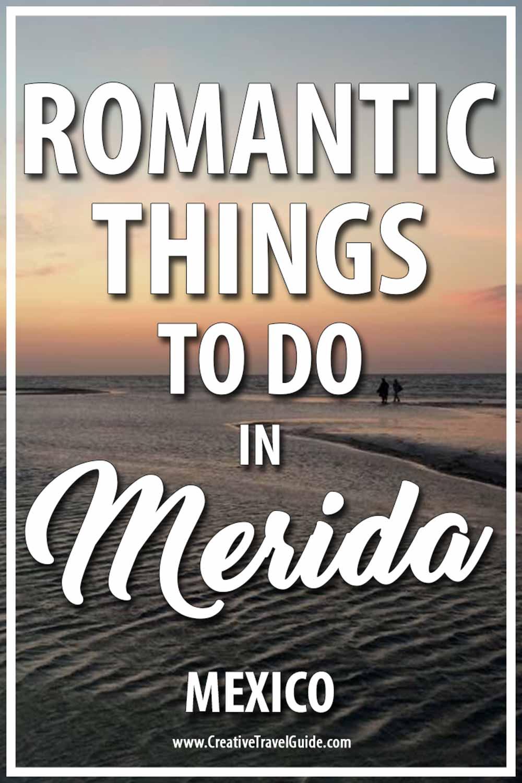 romantic things to do in Merida